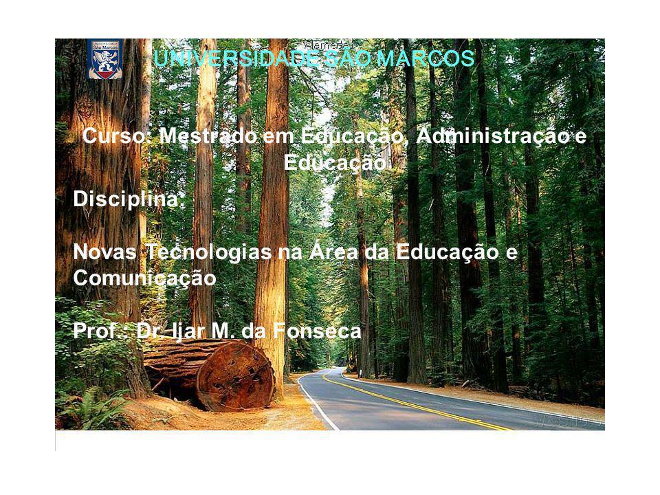 Disciplina: Novas Tecnologias na Área da Educação e Comunicação Prof.: Dr.