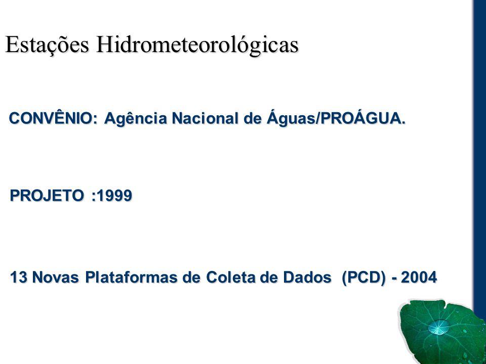 CONVÊNIO: Agência Nacional de Águas/PROÁGUA. CONVÊNIO: Agência Nacional de Águas/PROÁGUA. PROJETO :1999 PROJETO :1999 13 Novas Plataformas de Coleta d