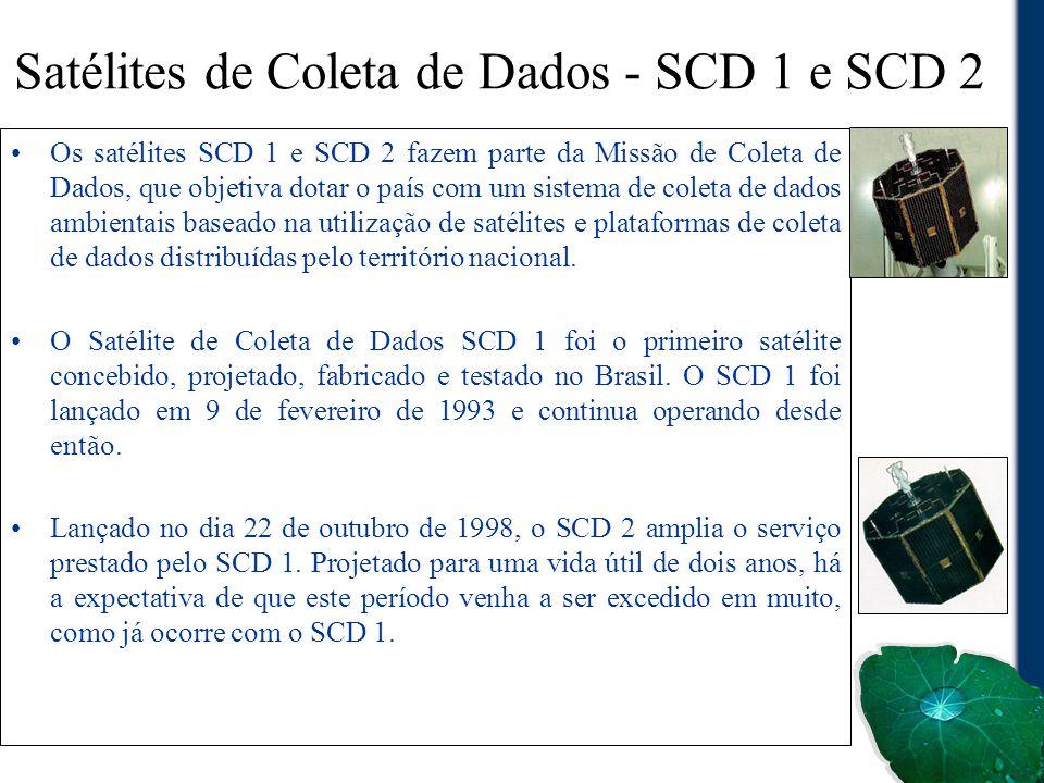 Satélites de Coleta de Dados - SCD 1 e SCD 2 Os satélites SCD 1 e SCD 2 fazem parte da Missão de Coleta de Dados, que objetiva dotar o país com um sis