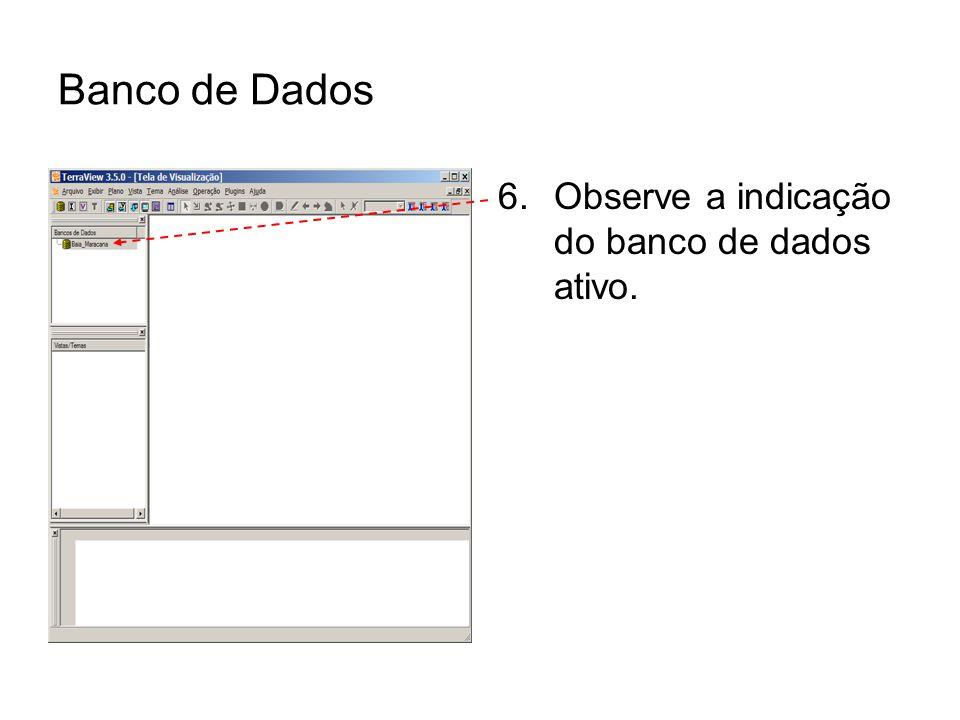Banco de Dados 6.Observe a indicação do banco de dados ativo.