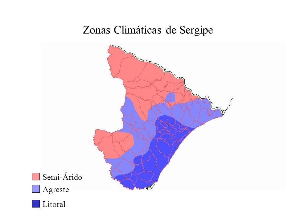 Zonas Climáticas de Sergipe Semi-Árido Agreste Litoral