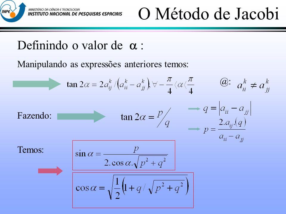 Definindo o valor de : Manipulando as expressões anteriores temos: @: Fazendo: Temos: O Método de Jacobi