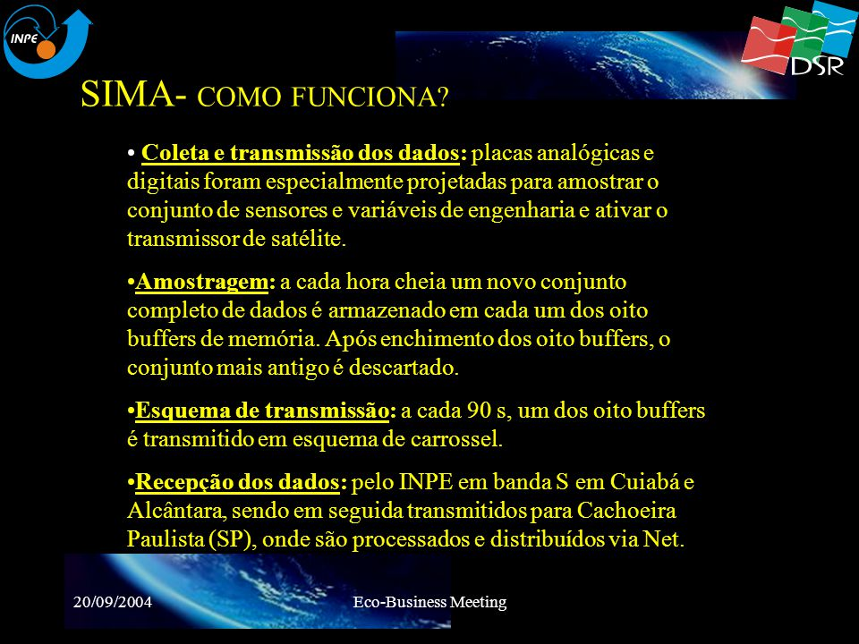 20/09/2004Eco-Business Meeting SIMA- Exemplo de aplicação Monitoramento de Reservatórios e Lagos