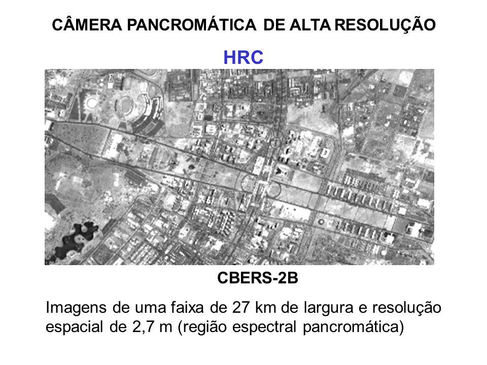 IMAGEADOR POR VARREDURA DE MÉDIA RESOLUÇÃO IRMSS CBERS-1 e CBERS-2 – imagens de uma faixa de 120 Km de largura com resolução de 80 m CBERS-2B X CBERS-