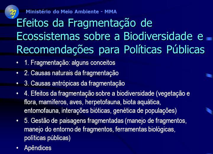 Ministério do Meio Ambiente - MMA Biodiversidade Brasileira: Avaliação e Identificação de Áreas e Ações Prioritárias para conservação, Utilização Sust