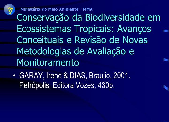 Ministério do Meio Ambiente - MMA Efeitos da Fragmentação de Ecossistemas sobre a Biodiversidade e Recomendações para Políticas Públicas 1. Fragmentaç