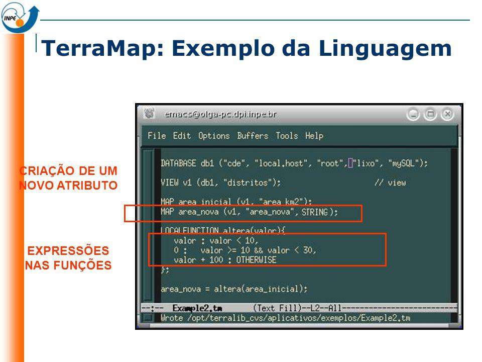 TerraMap: Exemplo da Linguagem CRIAÇÃO DE UM NOVO ATRIBUTO EXPRESSÕES NAS FUNÇÕES