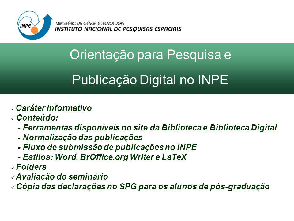Orientação para Pesquisa e Publicação Digital no INPE Biblioteca On-line e Biblioteca Digital Silvia Castro Marcelino (SID) São José dos Campos Abril/2009