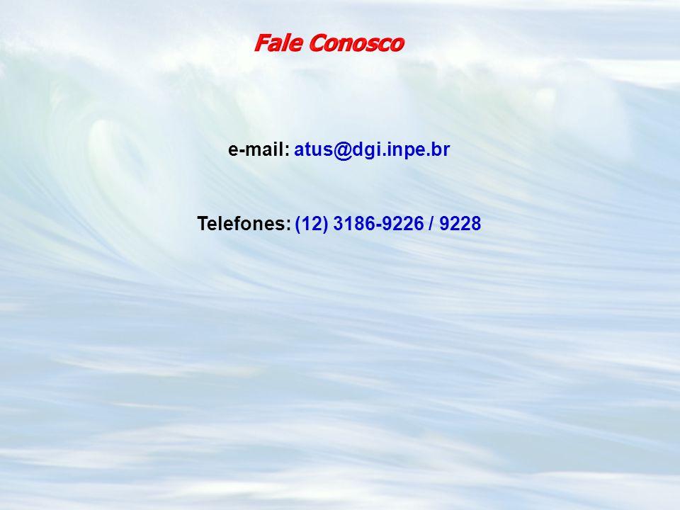 e-mail: atus@dgi.inpe.br Telefones: (12) 3186-9226 / 9228