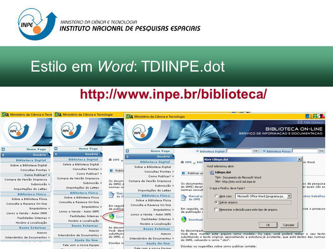 http://www.inpe.br/biblioteca/ Estilo em Word: TDIINPE.dot