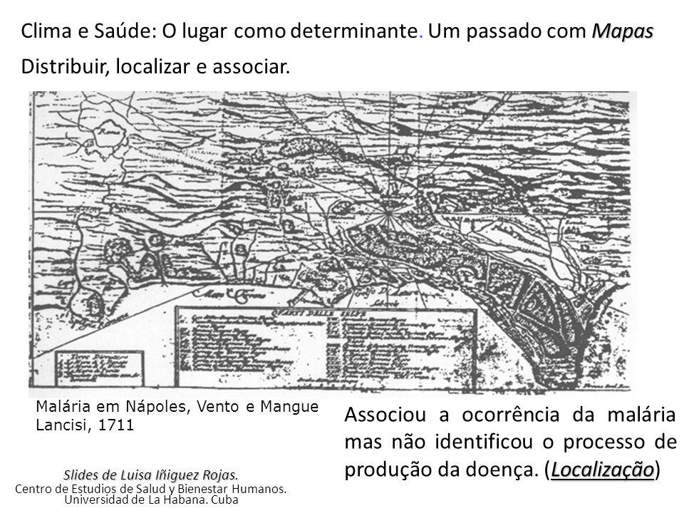Mapas Clima e Saúde: O lugar como determinante. Um passado com Mapas Distribuir, localizar e associar. Malária em Nápoles, Vento e Mangue Lancisi, 171