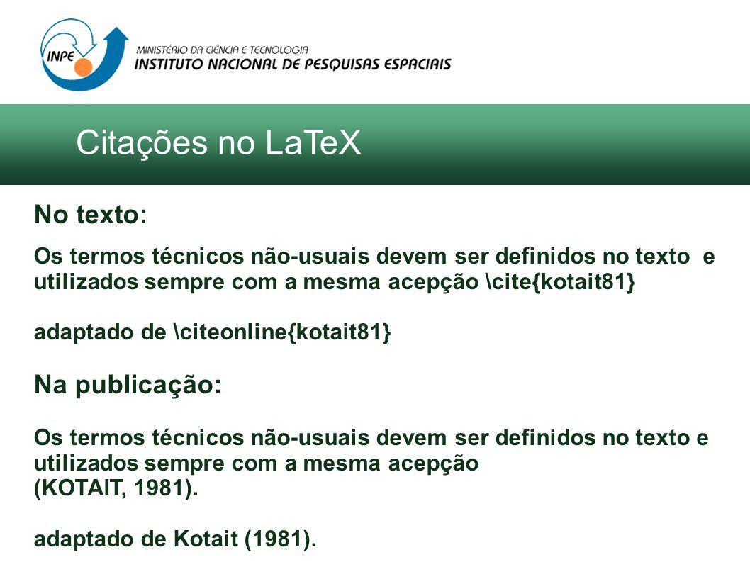 No texto: Os termos técnicos não-usuais devem ser definidos no texto e utilizados sempre com a mesma acepção \cite{kotait81} adaptado de \citeonline{k