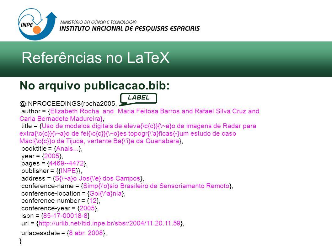 No arquivo publicacao.bib: @INPROCEEDINGS{rocha2005, author = {Elizabeth Rocha and Maria Feitosa Barros and Rafael Silva Cruz and Carla Bernadete Madureira}, title = {Uso de modelos digitais de eleva{\c{c}}{\~a}o de imagens de Radar para extra{\c{c}}{\~a}o de fei{\c{c}}{\~o}es topogr{\ a}ficas{-}um estudo de caso Maci{\c{c}}o da Tijuca, vertente Ba{\ i}a da Guanabara}, booktitle = {Anais...}, year = {2005}, pages = {4469--4472}, publisher = {{INPE}}, address = {S{\~a}o Jos{\ e} dos Campos}, conference-name = {Simp{\ o}sio Brasileiro de Sensoriamento Remoto}, conference-location = {Goi{\^a}nia}, conference-number = {12}, conference-year = {2005}, isbn = {85-17-00018-8} url = {http://urlib.net/ltid.inpe.br/sbsr/2004/11.20.11.59}, urlacessdate = {8 abr.