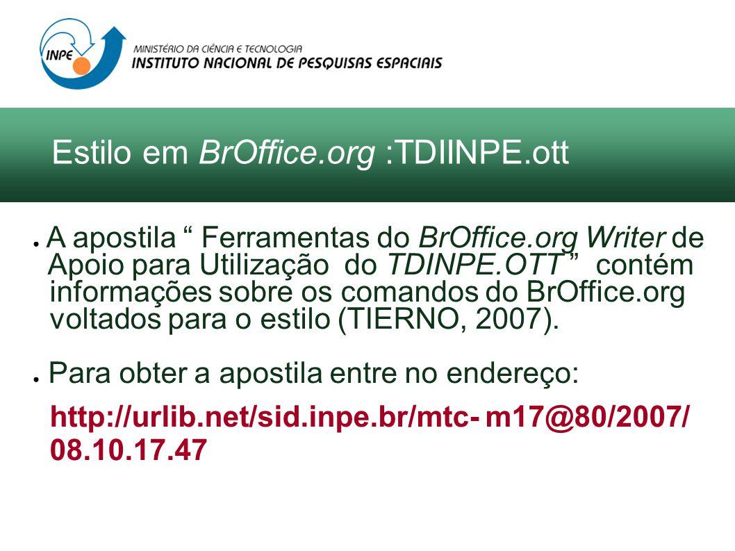 A apostila Ferramentas do BrOffice.org Writer de Apoio para Utilização do TDINPE.OTT contém informações sobre os comandos do BrOffice.org voltados par