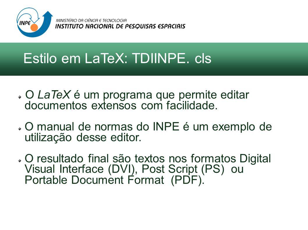 O LaTeX é um programa que permite editar documentos extensos com facilidade. O manual de normas do INPE é um exemplo de utilização desse editor. O res