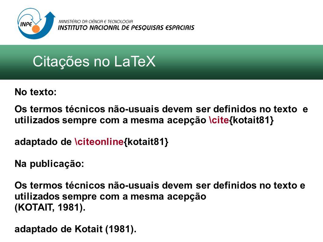 No texto: Os termos técnicos não-usuais devem ser definidos no texto e utilizados sempre com a mesma acepção \cite{kotait81} adaptado de \citeonline{kotait81} Na publicação: Os termos técnicos não-usuais devem ser definidos no texto e utilizados sempre com a mesma acepção (KOTAIT, 1981).