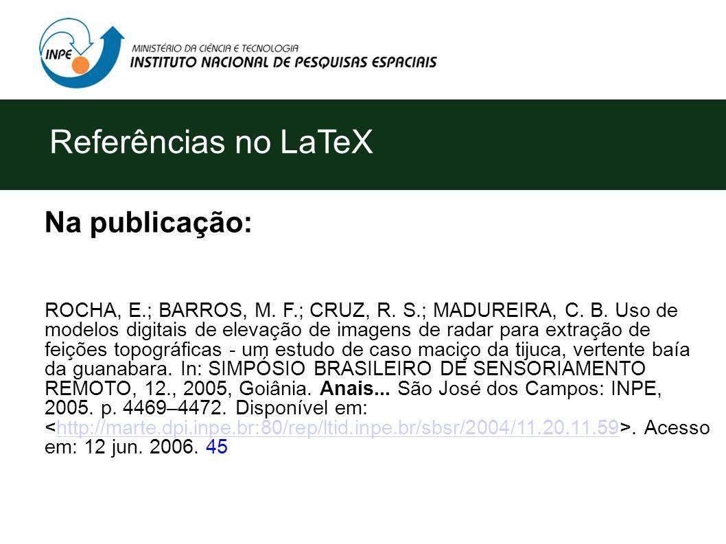 Referências no LaTeX Na publicação: ROCHA, E.; BARROS, M.