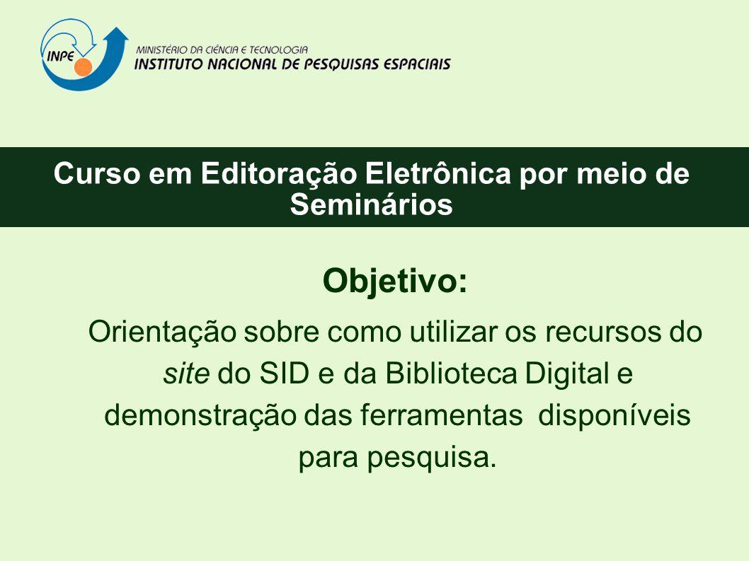 Objetivo: Orientação sobre como utilizar os recursos do site do SID e da Biblioteca Digital e demonstração das ferramentas disponíveis para pesquisa.