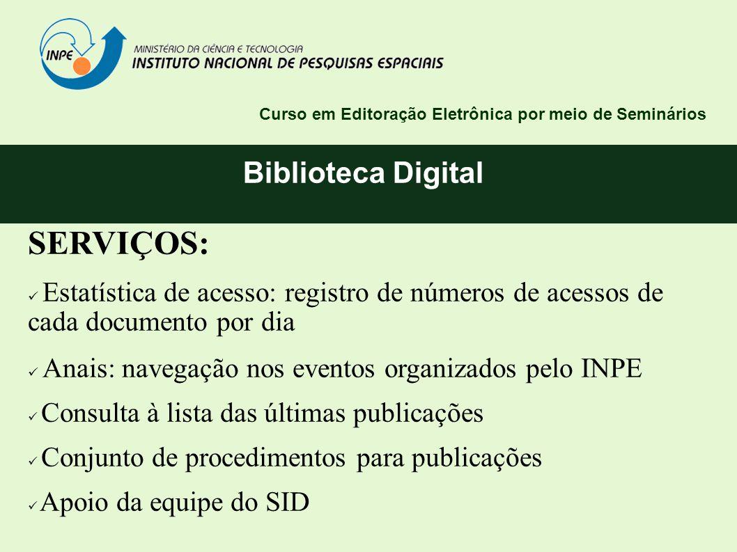 Biblioteca Digital Curso em Editoração Eletrônica por meio de Seminários SERVIÇOS: Estatística de acesso: registro de números de acessos de cada docum