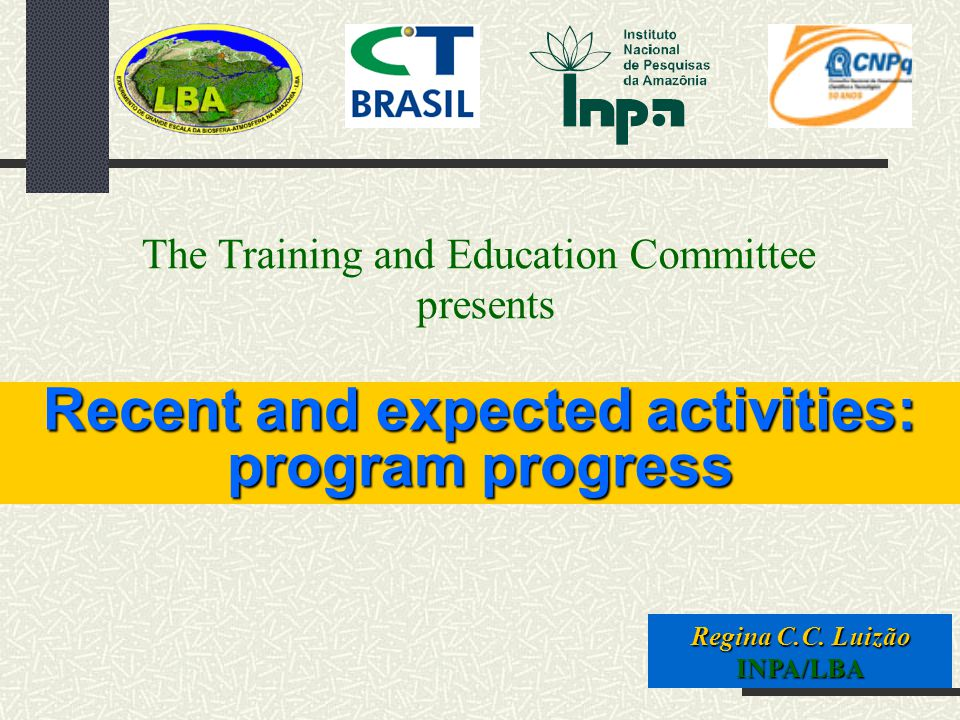 Recent and expected activities: program progress Regina C.C.