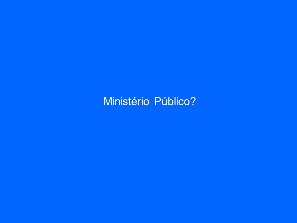 Ministério Público?