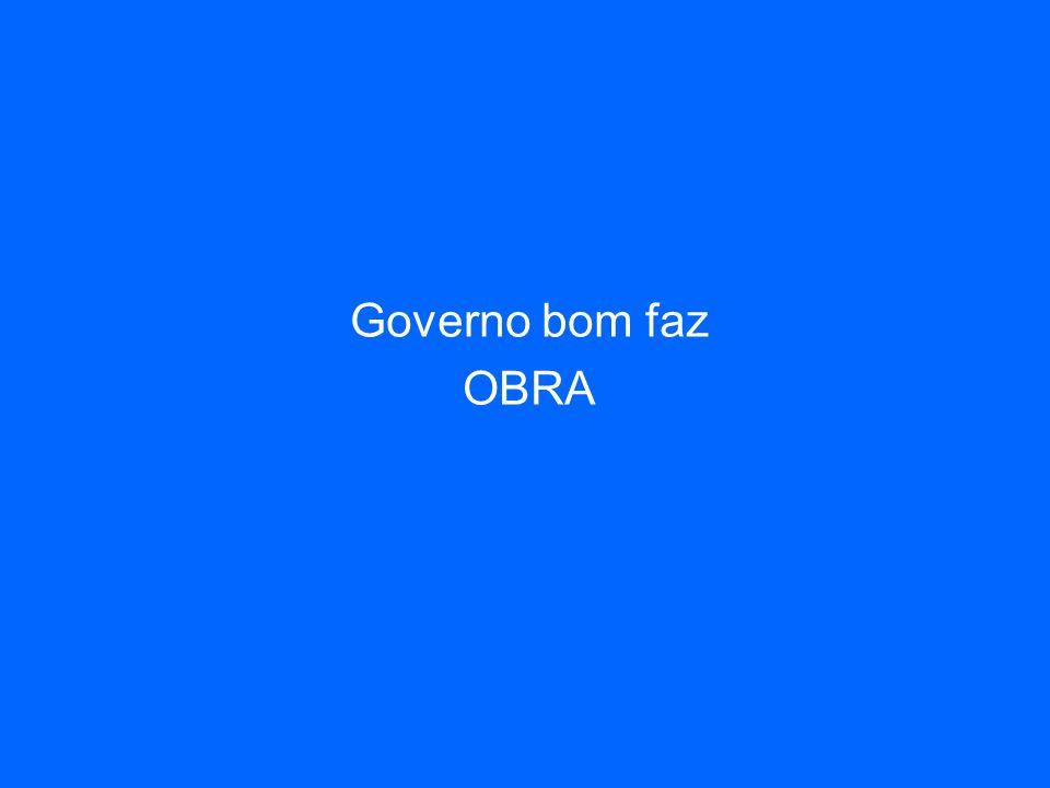 Governo bom faz OBRA