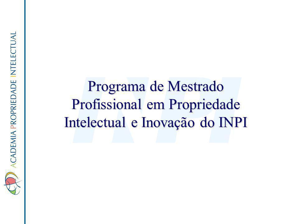 Programa de Mestrado Profissional em Propriedade Intelectual e Inovação do INPI
