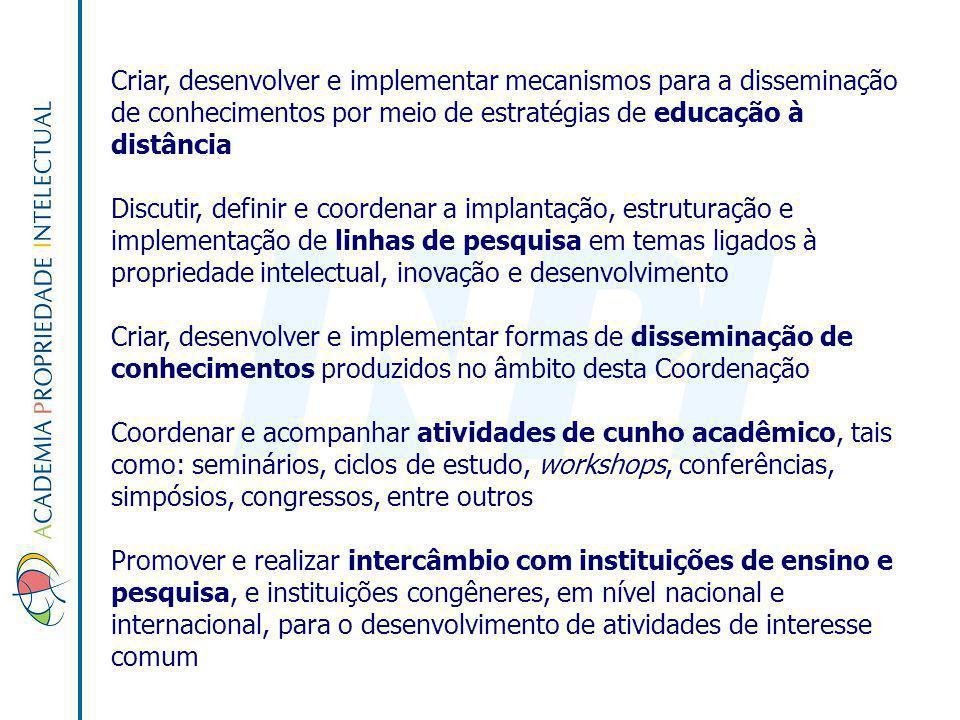 Criar, desenvolver e implementar mecanismos para a disseminação de conhecimentos por meio de estratégias de educação à distância Discutir, definir e c