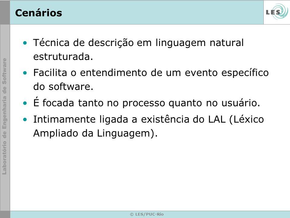 © LES/PUC-Rio Identificação do cenário raiz O primeiro passo para a identificação do cenário raiz de cada grupo é o mapeamento dos relacionamentos existentes entre os cenários que compõem o grupo.