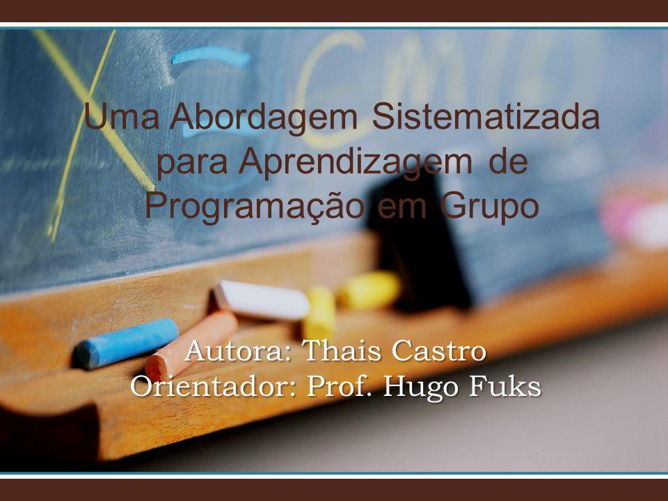 Autora: Thais Castro Orientador: Prof.