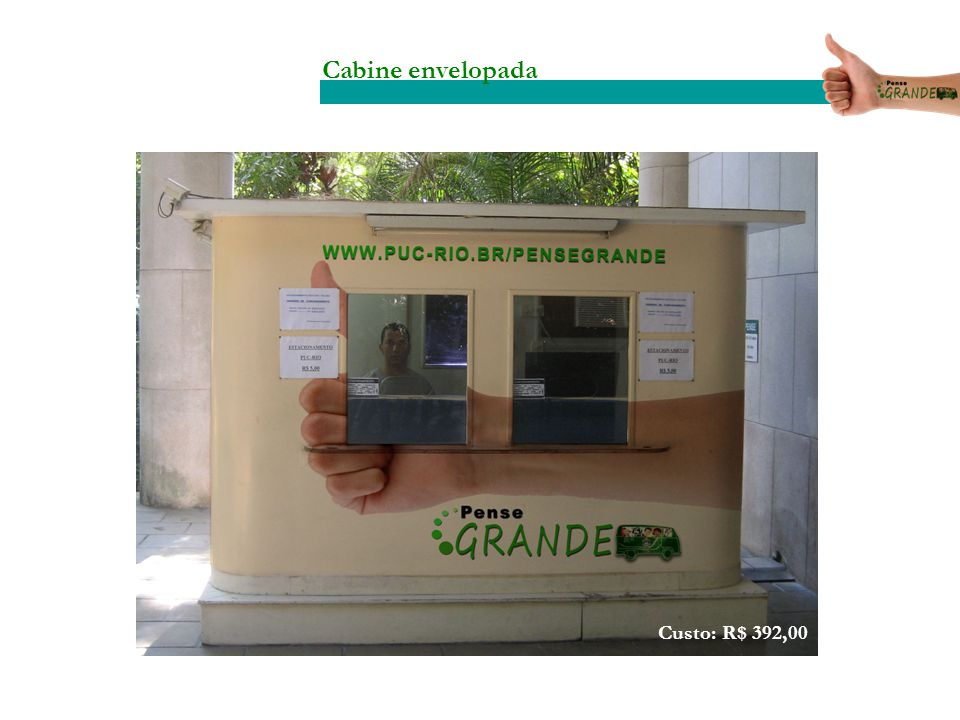 Cabine envelopada Custo: R$ 392,00