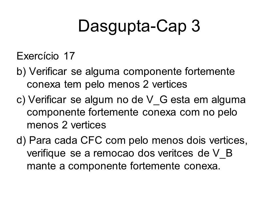 Dasgupta-Cap 3 Exercício 17 b) Verificar se alguma componente fortemente conexa tem pelo menos 2 vertices c) Verificar se algum no de V_G esta em algu