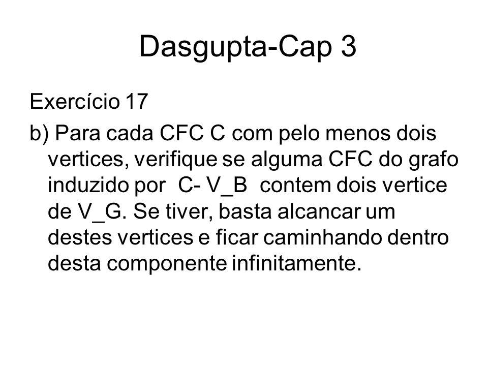 Dasgupta-Cap 3 Exercício 17 b) Para cada CFC C com pelo menos dois vertices, verifique se alguma CFC do grafo induzido por C- V_B contem dois vertice