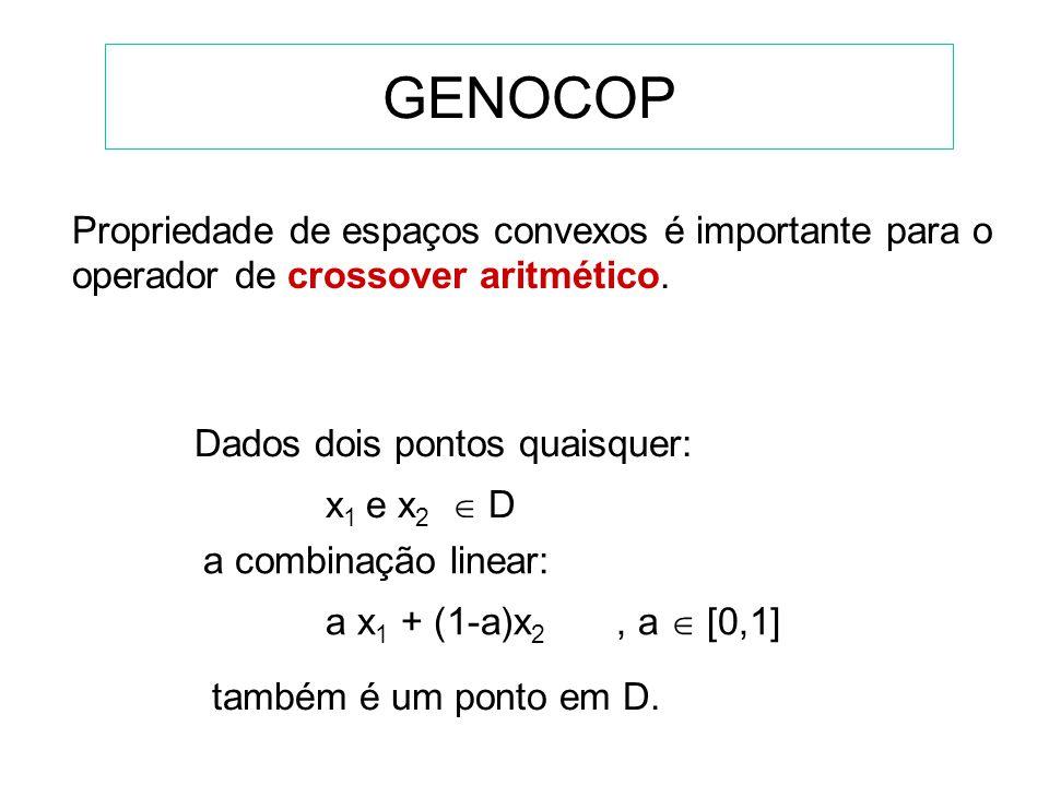 GENOCOP se x k vai sofrer mutação, o intervalo para mutação é consequentemente, um descendente é sempre possível. Propriedade de espaços convexos é im