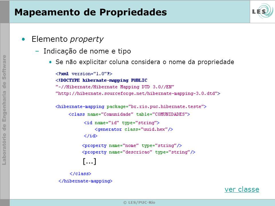 © LES/PUC-Rio Mapeamento de Propriedades Elemento property –Indicação de nome e tipo Se não explicitar coluna considera o nome da propriedade ver clas