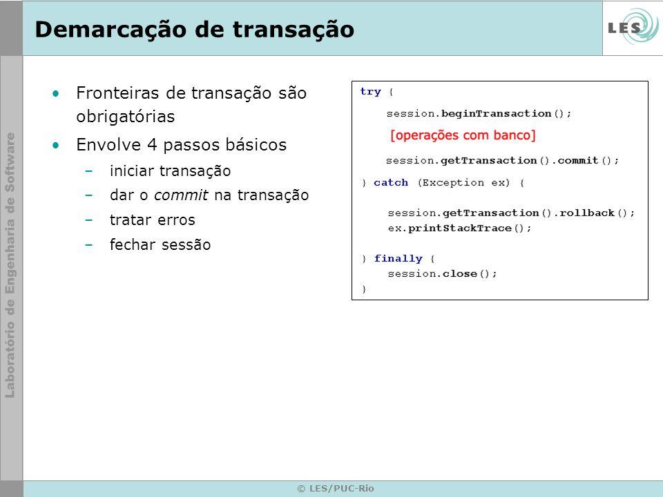© LES/PUC-Rio Demarcação de transação Fronteiras de transação são obrigatórias Envolve 4 passos básicos – iniciar transação – dar o commit na transaçã