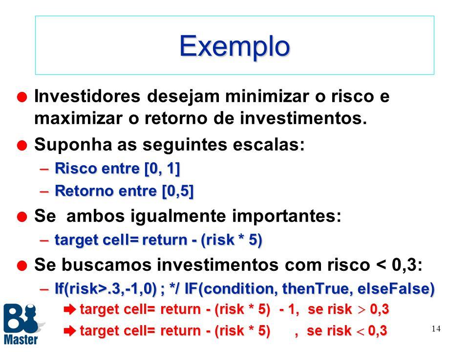 13 Funções Penalty l Restrições Soft podem ser criadas através de funções que penalizam soluções inválidas. l Função Penalty: Penalty = f (desvio_do_o