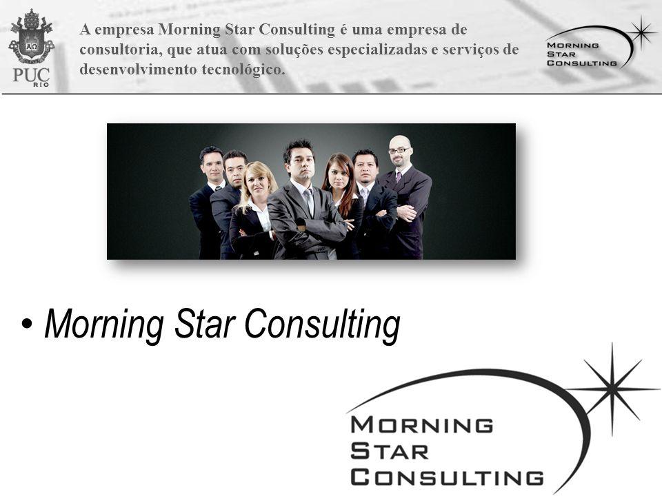 A empresa Morning Star Consulting é uma empresa de consultoria, que atua com soluções especializadas e serviços de desenvolvimento tecnológico.