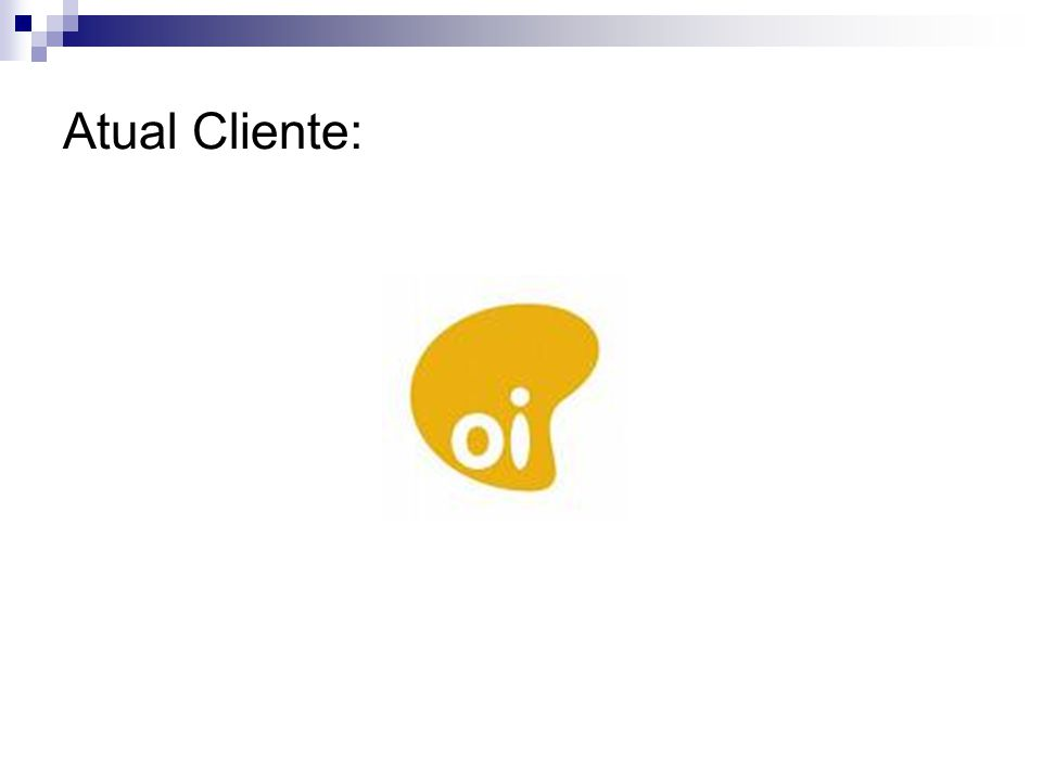 Atual Cliente: