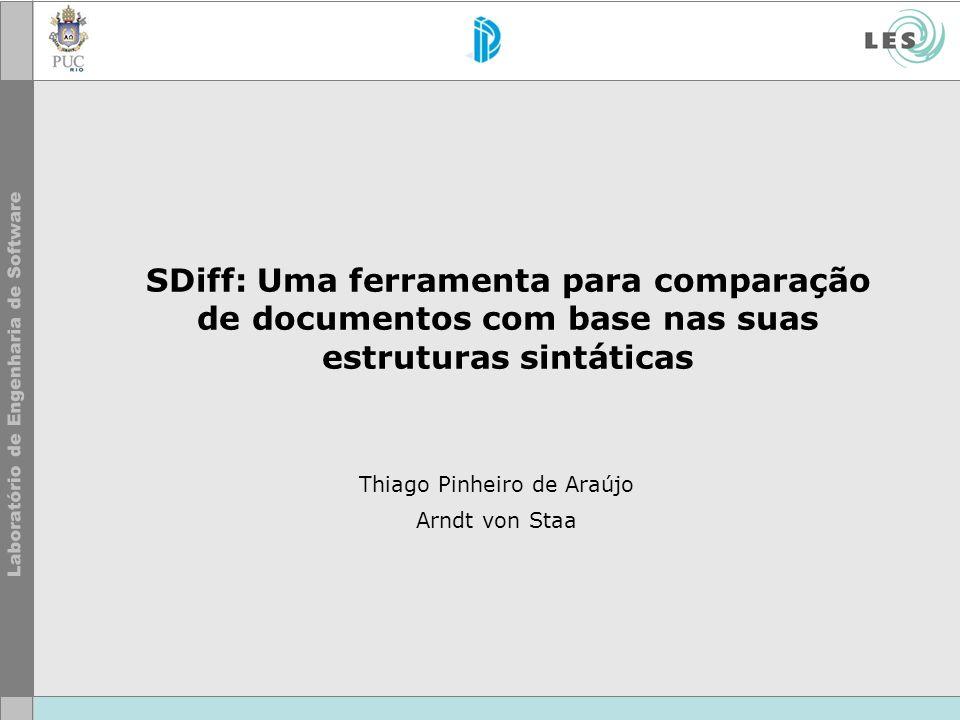 Thiago Pinheiro de Araújo Arndt von Staa SDiff: Uma ferramenta para comparação de documentos com base nas suas estruturas sintáticas