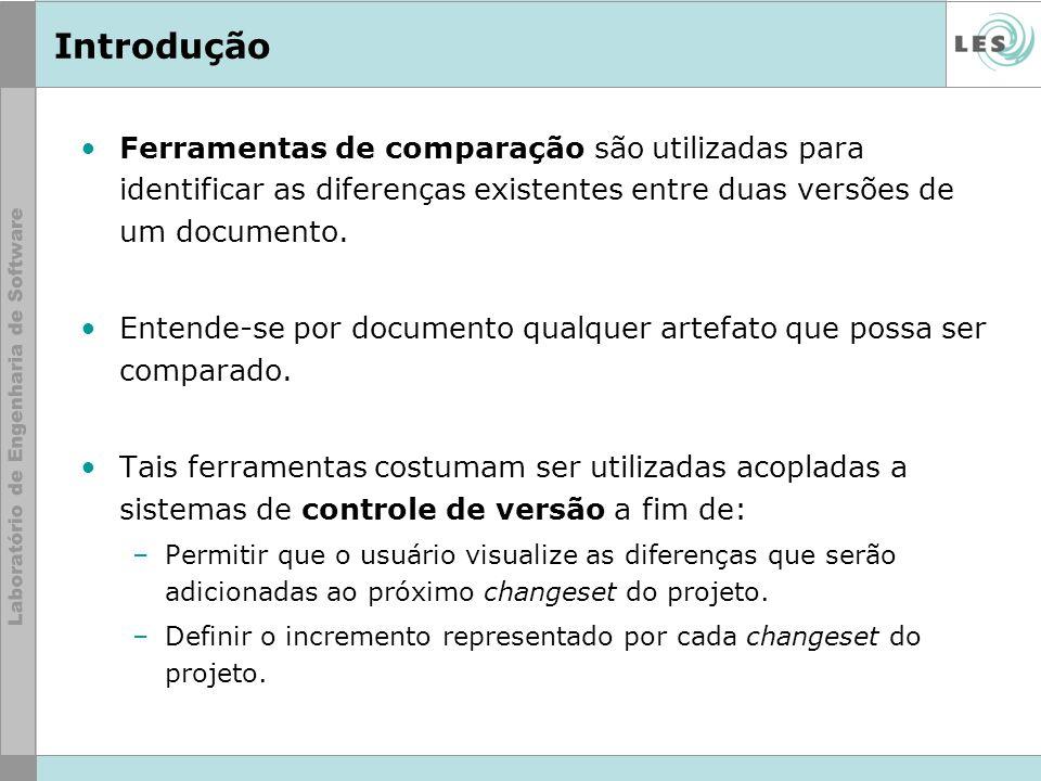 Introdução Ferramentas de comparação são utilizadas para identificar as diferenças existentes entre duas versões de um documento. Entende-se por docum