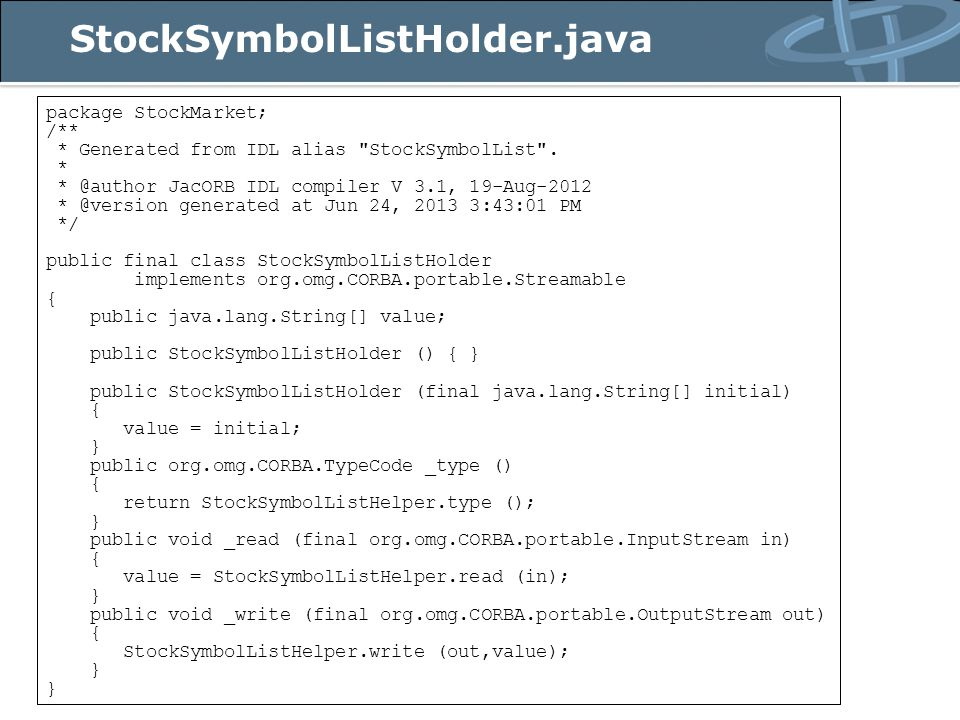 StockSymbolListHolder.java package StockMarket; /** * Generated from IDL alias StockSymbolList .
