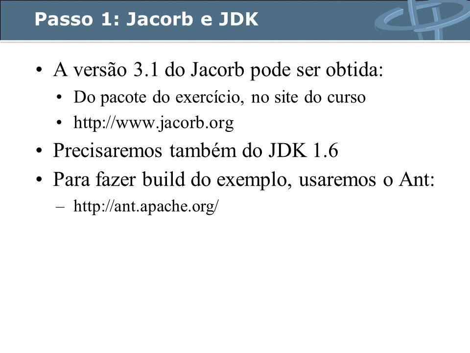 Exemplo do cliente do StockServer package StockMarket; import java.io.* import org.omg.CORBA.ORB; public class StockServerClient { public static void main(String args[]) { try { // As propriedades que informam o uso do JacORB como ORB.