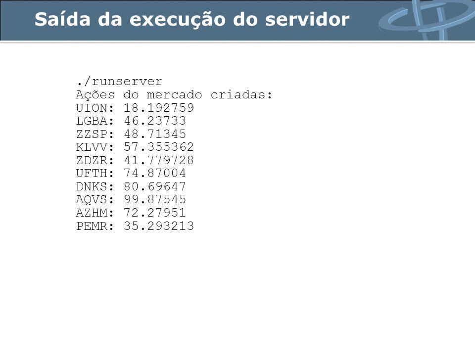 Saída da execução do servidor./runserver Ações do mercado criadas: UION: 18.192759 LGBA: 46.23733 ZZSP: 48.71345 KLVV: 57.355362 ZDZR: 41.779728 UFTH: 74.87004 DNKS: 80.69647 AQVS: 99.87545 AZHM: 72.27951 PEMR: 35.293213