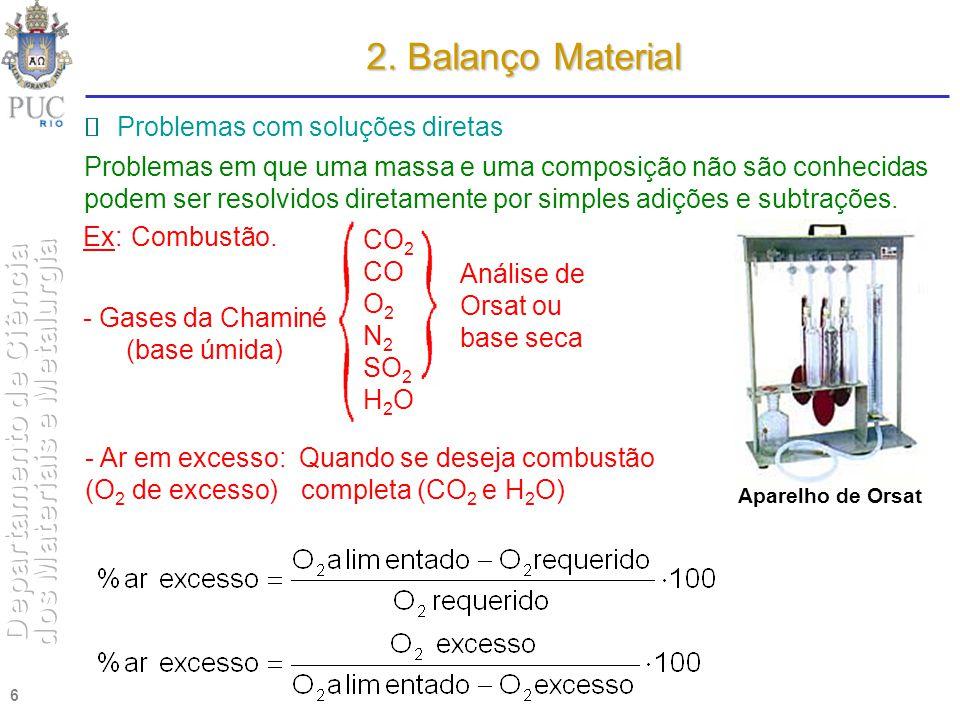6 2. Balanço Material Problemas com soluções diretas Problemas em que uma massa e uma composição não são conhecidas podem ser resolvidos diretamente p