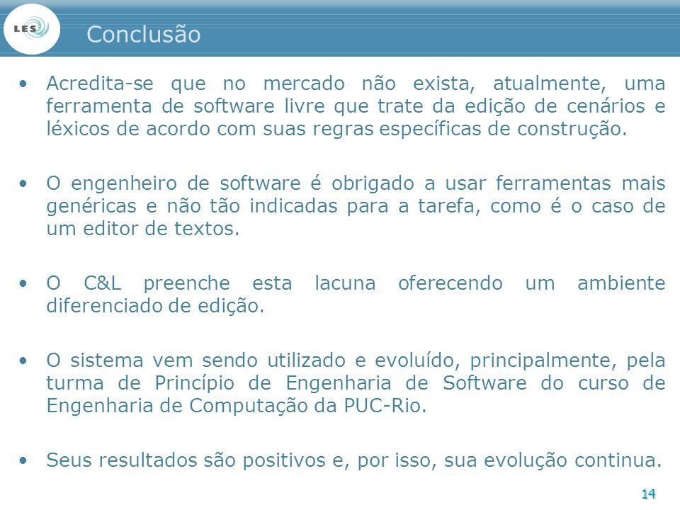 14 Conclusão Acredita-se que no mercado não exista, atualmente, uma ferramenta de software livre que trate da edição de cenários e léxicos de acordo c