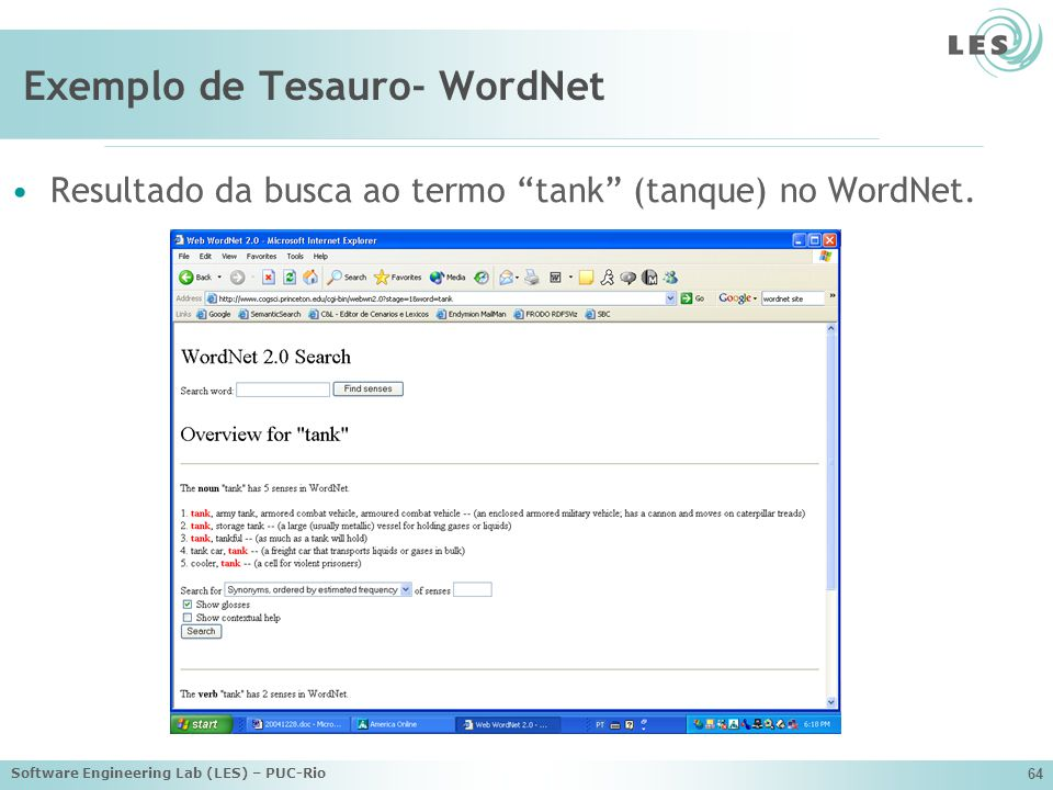 Software Engineering Lab (LES) – PUC-Rio 64 Exemplo de Tesauro- WordNet Resultado da busca ao termo tank (tanque) no WordNet.