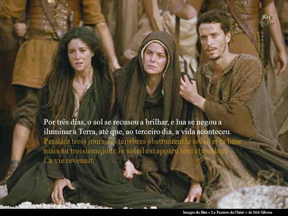 Images du film « La Passion du Christ » de Mel Gibson Houver dor, angústia e escuridão. Il a souffert et fut envahi par langoisse et les ténèbres.