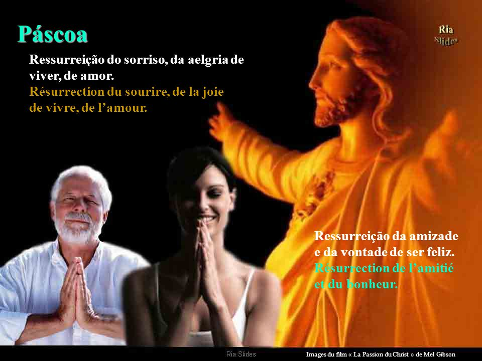 Images du film « La Passion du Christ » de Mel Gibson A Páscoa existe para nos lembrar deste espetáculo iniguadável chamado ressurreicão. Pâques exist