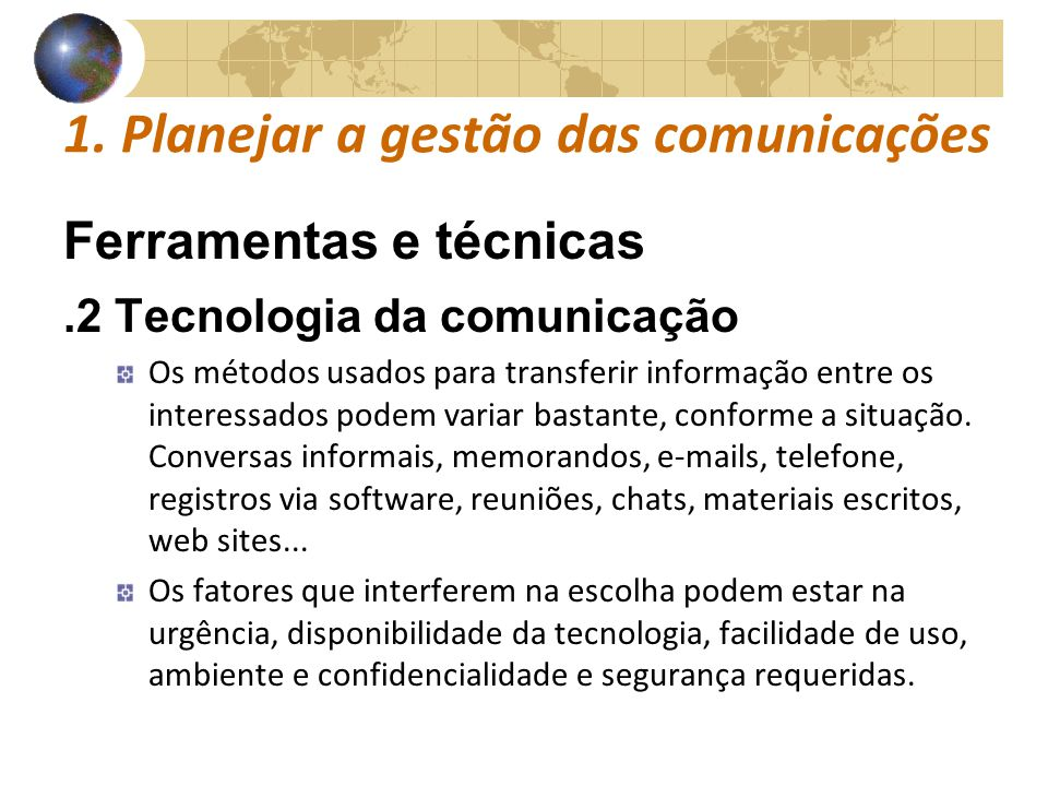 COMUNICAÇÕESCOMUNICAÇÕES 1. Planejar a gestão das comunicações Ferramentas e técnicas.2 Tecnologia da comunicação Os métodos usados para transferir in
